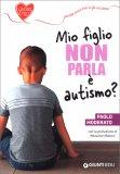 Mio Figlio non Parla: è Autismo? — Libro