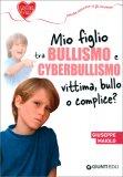 Mio Figlio tra Bullismo e Cyberbullismo — Libro