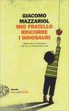 Mio Fratello Rincorre I Dinosauri - Libro