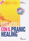 Miracoli con il Pranic Healing - Libro + CD Audio