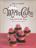 Miss Cake - Il Nuovo Stile del Cake Design  - Libro