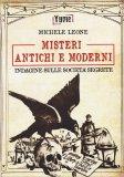 Misteri Antichi e Moderni - Indagine sulle Società Segrete - Libro