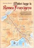 Misteri Lungo la Romea Francigena — Libro