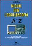 Misure con l'oscilloscopio Dalla A alla Z — Libro