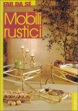 Mobili Rustici  - Libro