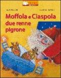 Moffola e Ciaspola due Renne Pigrone