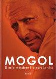Mogol - Il Mio Mestiere è Vivere la Vita — Libro