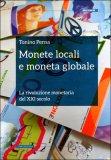 Monete Locali e Moneta Globale  - Libro