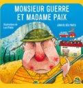 Monsieur Guerre et Madame Paix  - Libro