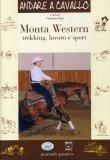 Monta Western - Trekking, Lavoro e Sport