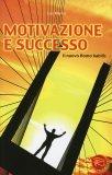 Motivazione e Successo  — Libro