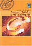 Motore Elettrico a Moto Perpetuo - Libro