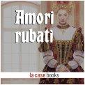 Mp3 - Amori Rubati