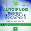 Mp3 - Autoipnosi per Superare Ipocondria e Paura dei Medici
