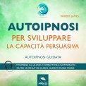 Mp3 - Autoipnosi per Sviluppare la Capacità Persuasiva