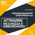 Mp3 - BP - Programmazione Subconscia per Attrarre Ricchezza e Abbondanza