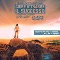 Mp3 - Come Attrarre il Successo - Audiolibro