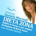 Mp3 - Dieta Zona, Subito in Forma e per Sempre.. Prefazione di Barry Sears. Con Claudio Belotti.
