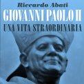 Mp3 - Giovanni Paolo II, Una Vita Straordinaria