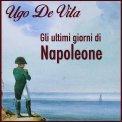 MP3 - GLI ULTIMI GIORNI DI NAPOLEONE di Ugo De Vita