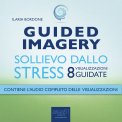 Mp3 - Guided Imagery - Sollievo dallo Stress