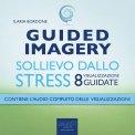 Mp3 - Guided Imagery - Sollievo dallo Stress