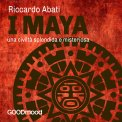 Mp3 - I Maya: una Civiltà Splendida e Misteriosa