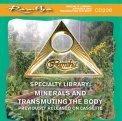 Mp3 - I Minerali e la Trasmutazione del Corpo