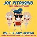 Mp3 - Joe Pitrusino - Uno Sbirro per Caso - Vol. 1 Il Baro Destino