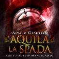 Mp3 - L'Aquila e la Spada Parte 3 - Il Buio Oltre il Vallo