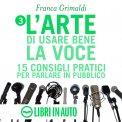 Mp3 - L'Arte di Usare Bene la Voce - 15 Consigli Pratici per Parlare in Pubblico