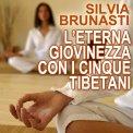 Mp3 - L'Eterna Giovinezza con i Cinque Tibetani