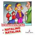 Lo straordinario Natale di Natalino e Natalina  - Download MP3