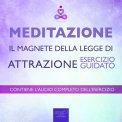 Mp3 - Meditazione - Il Magnete della Legge di Attrazione