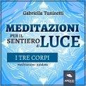 Mp3 - Meditazioni per il Sentiero di Luce - I Tre Corpi