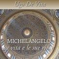 Mp3 - Michelangelo - La Vita e le Sue Rime