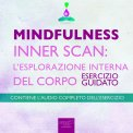 Mp3 - Mindfulness - Inner Scan: l'esplorazione interna del corpo