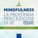 MP3 - MINDFULNESS - LA PROFONDA PERCEZIONE DI Sé Esercizio Guidato di Michael Doody