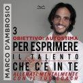 Mp3 - Obiettivo: Autostima 3 - Per Esprimere il Talento che c'è in Te