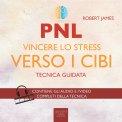Mp3 - PNL. Vincere lo Stress verso i Cibi