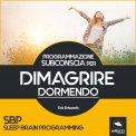 Mp3 - SBP - Programmazione Subconscia per Dimagrire Dormendo
