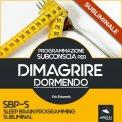 Mp3 - SBP-S - Programmazione Subconscia Subliminale per Dimagrire Dormendo