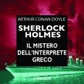 Mp3 - Sherlock Holmes - Il Mistero dell'Interprete Greco