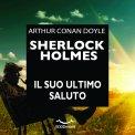 Mp3 - Sherlock Holmes - Il suo Ultimo Saluto
