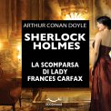 Mp3 - Sherlock Holmes - La Scomparsa di Lady Frances Carfax