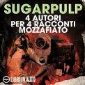 Mp3 - Sugarpulp - 4 Autori per 4 Racconti Mozzafiato