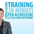 Mp3 - Training: 30 Minuti per Accrescere la tua Forza Interiore