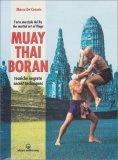 Muay Thai Boran - Tecniche Segrete - Libro
