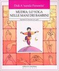 Mudra: Lo Yoga nelle Mani dei Bambini  - Libro