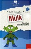 Mulk l'Amico Extraterrestre - Leggere Facile  - Libro